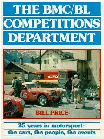 The BMC/BL Competions Department: 25 Years in Motorsport - the cars, the people, the events